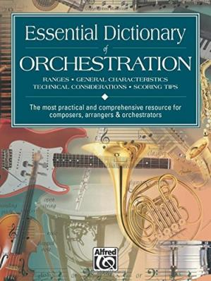 Book cover Essential Dictionary of Orchestration: The Most Practical and Comprehensive Resource for Composers, Arrangers and Orchestrators