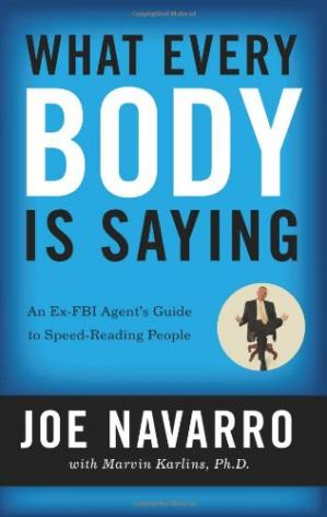 Обкладинка книги What Every BODY is Saying: An Ex-FBI Agent's Guide to Speed-Reading People