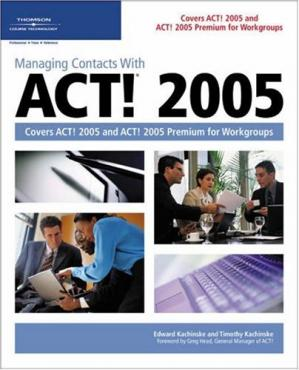 A capa do livro Managing contacts with ACT! 2005: covers ACT! 2005 and ACT! 2005 Premium for workgroups