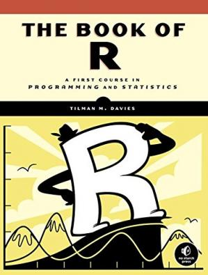Book cover The Book of R: A First Course in Programming and Statistics