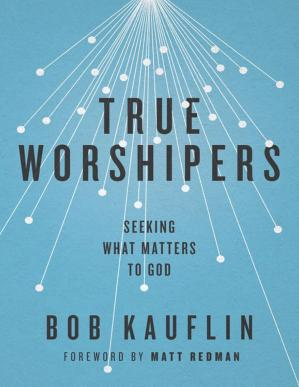 Book cover True Worshipers: Seeking What Matters to God