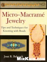 Обложка книги Micro-Macrame Jewelry. Tips and Techniques for Knotting with Beads