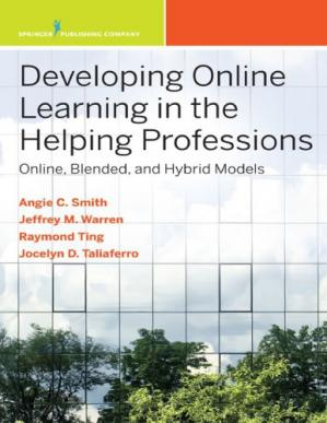 Book cover Developing Online Learning in the Helping Professions: Online, Blended, and Hybrid Models