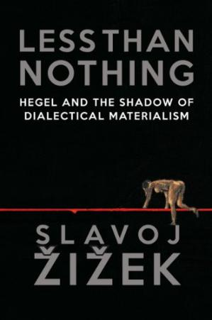 A capa do livro Less Than Nothing: Hegel and the Shadow of Dialectical Materialism