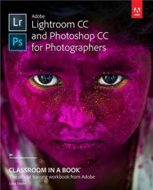 Couverture du livre Adobe Lightroom CC and Photoshop CC for Photographers Classroom in a Book