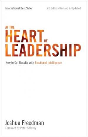 Book cover At the Heart of Leadership: How To Get Results with Emotional Intelligence (3rd Edition, Revised & Updated)