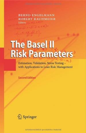 Обложка книги The Basel II Risk Parameters: Estimation, Validation, Stress Testing - with Applications to Loan Risk Management