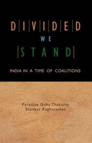 A capa do livro Divided We Stand: India in a Time of Coalitions