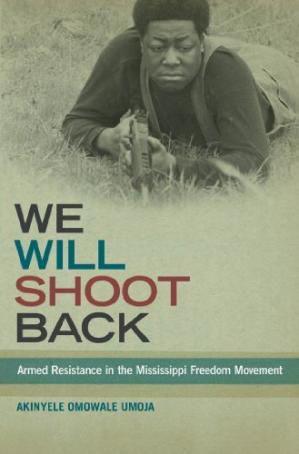 Portada del libro We Will Shoot Back: Armed Resistance in the Mississippi Freedom Movement