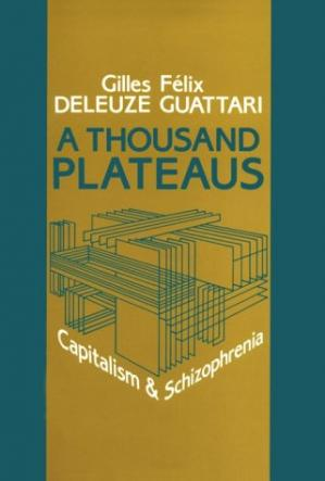 Okładka książki A Thousand Plateaus: Capitalism and Schizophrenia