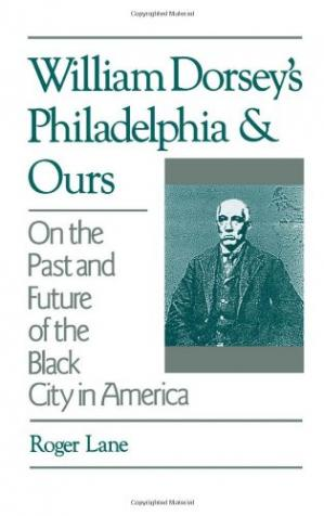 Kitabın üzlüyü William Dorsey's Philadelphia and Ours: On the Past and Future of the Black City in America