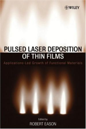 Εξώφυλλο βιβλίου Pulsed Laser Deposition of Thin Films: Applications-Led Growth of Functional Materials