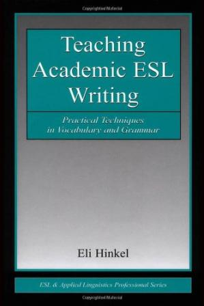 Book cover Teaching academic ESL writing. Practical techniques in vocabulary and grammar