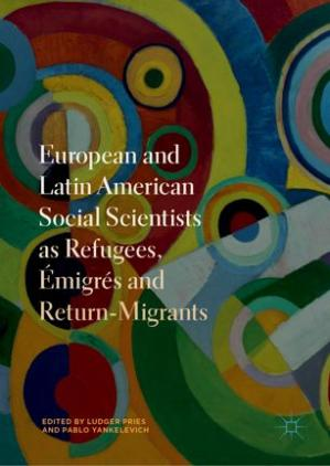 A capa do livro European and Latin American Social Scientists as Refugees, Émigrés and Return‐Migrants