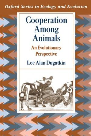 Okładka książki Cooperation among Animals: An Evolutionary Perspective (Oxford Series in Ecology and Evolution)