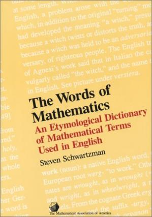 Portada del libro The words of mathematics: An etymological dictionary of mathematical terms used in english