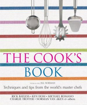 Okładka książki The Cook's Book: Techniques and Tips from the World's Master Chefs