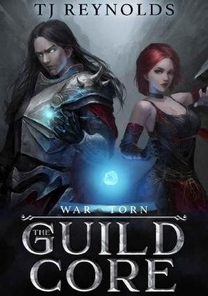 Book cover The Guild Core 3: War Torn (A Dungeon Adventure)