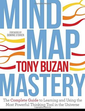 Обложка книги Mind Map Mastery: The Complete Guide to Learning and Using the Most Powerful Thinking Tool in the Universe