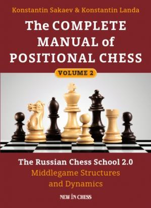 Okładka książki The Complete Manual of Positional Chess: The Russian Chess School 2.0, Volume 2: Middlegame Structures and Dynamics