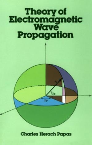 Book cover Theory of electromagnetic wave propagation