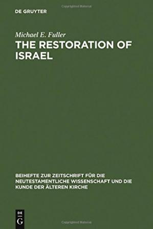पुस्तक कवर The Restoration of Israel: Israel's Re-gathering and the Fate of the Nations in Early Jewish Literature and Luke-Acts