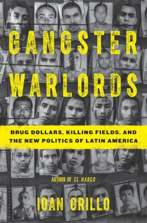 Portada del libro Gangster Warlords: Drug Dollars, Killing Fields, and the New Politics of Latin America