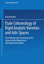 غلاف الكتاب Étale Cohomology of Rigid Analytic Varieties and Adic Spaces