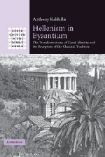 Book cover Hellenism in Byzantium : the transformations of Greek identity and the reception of the classical tradition