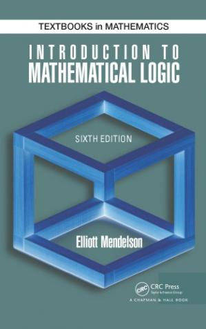 Book cover Introduction to Mathematical Logic, Sixth Edition