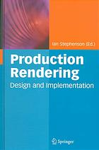 Copertina Production rendering : design and implementation
