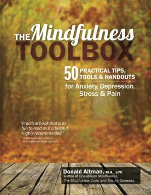 Copertina The Mindfulness Toolbox: 50 Practical Tips, Tools & Handouts for Anxiety, Depression, Stress & Pain