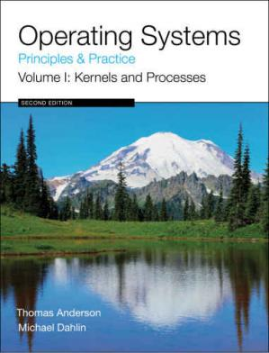 Book cover Operating Systems: Principles and Practice, Vol. 1: Kernels and Processes