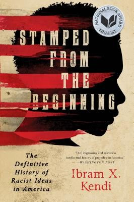 Book cover Stamped From the Beginning: The Definitive History of Racist Ideas in America