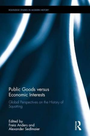 Book cover Public Goods versus Economic Interests: Global Perspectives on the History of Squatting