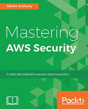 Buchdeckel Mastering AWS Security: Create and maintain a secure cloud ecosystem