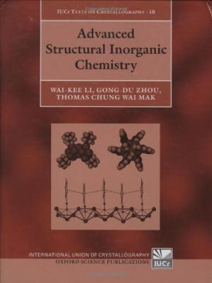 Book cover Advanced Structural Inorganic Chemistry (International Union of Crystallography Texts on Crystallography)