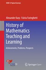 Book cover History of Mathematics Teaching and Learning: Achievements, Problems, Prospects