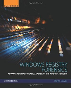 Book cover Windows Registry Forensics, Second Edition: Advanced Digital Forensic Analysis of the Windows Registry
