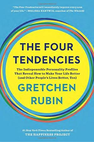 Book cover The Four Tendencies: The Indispensable Personality Profiles That Reveal How to Make Your Life Better and Other People's Lives Better, Too