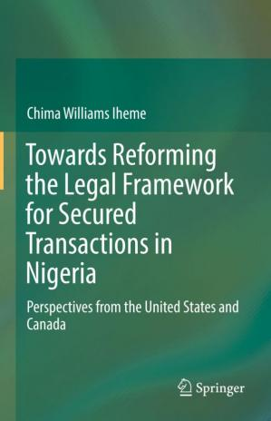 Kitabın üzlüyü Towards Reforming the Legal Framework for Secured Transactions in Nigeria : Perspectives from the United States and Canada