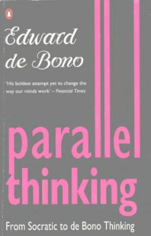 Book cover Parallel Thinking: From Socratic to De Bono Thinking
