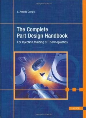 Book cover The Complete Part Design Handbook: For Injection Molding Of Thermoplastics