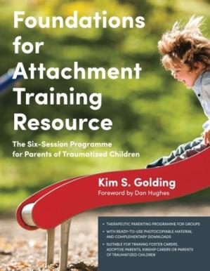 Book cover Foundations for Attachment Training Resource: The Six-Session Programme for Parents of Traumatized Children