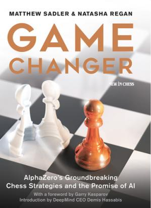 Book cover Game Changer: AlphaZero's Groundbreaking Chess Strategies and the Promise of AI