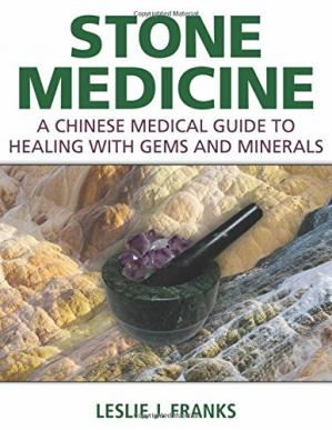 Book cover Stone Medicine: A Chinese Medical Guide to Healing with Gems and Minerals