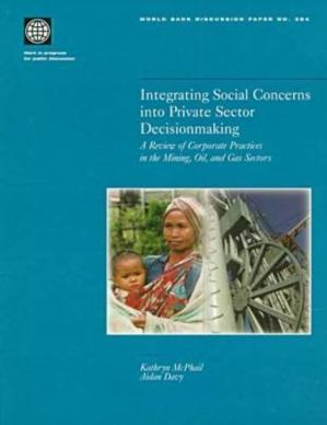 पुस्तक कवर Integrating Social Concerns into Private Sector Decisionmaking: A Review of Corporate Practices in the Mining, Oil, and Gas Sectors (World Bank Discussion Paper)