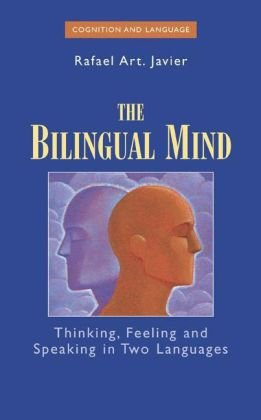 Okładka książki The Bilingual Mind: Thinking, Feeling and Speaking in Two Languages (Cognition and Language: A Series in Psycholinguistics)