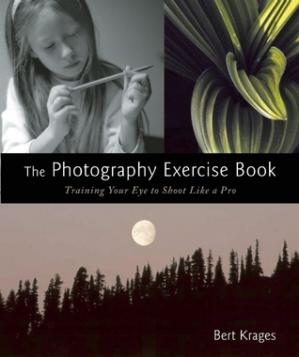 Обложка книги The Photography Exercise Book: Training Your Eye to Shoot Like a Pro (250+ color photographs make it come to life)