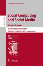 Book cover Social Computing and Social Media. Human Behavior: 9th International Conference, SCSM 2017, Held as Part of HCI International 2017, Vancouver, BC, Canada, July 9-14, 2017, Proceedings, Part I
